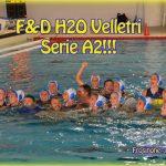 B F Play Off – F&D H2O Velletri pallanuoto: E' Serie A2!!!!