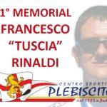 "Tornei – 1° MEMORIAL FRANCESCO ""TUSCIA"" RINALDI"